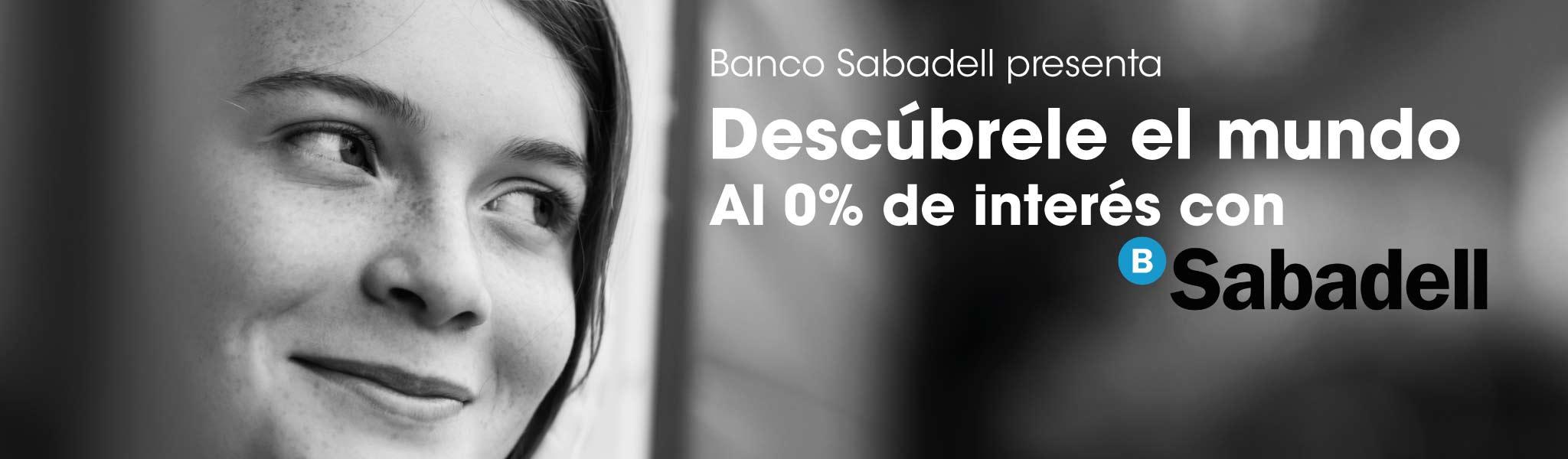 Publicidad: Banco Sabadell presenta: 'Descúbrele el mundo al 0% de interés con Sabadell'